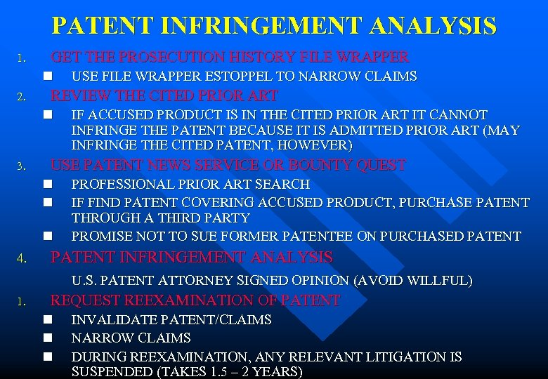 PATENT INFRINGEMENT ANALYSIS 1. GET THE PROSECUTION HISTORY FILE WRAPPER n 2. REVIEW THE