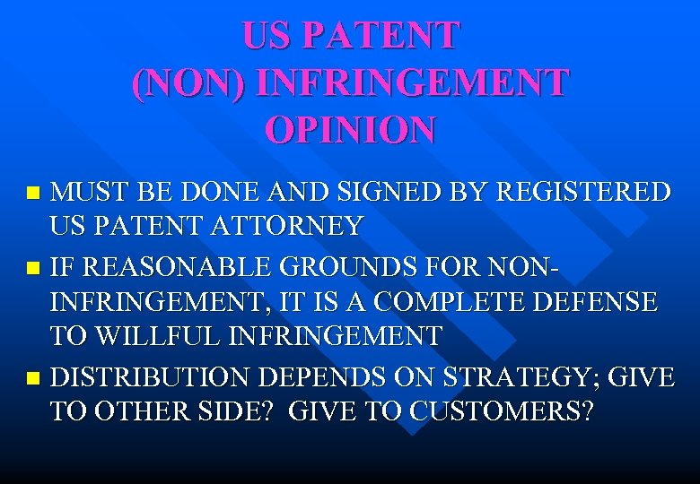 US PATENT (NON) INFRINGEMENT OPINION MUST BE DONE AND SIGNED BY REGISTERED US PATENT