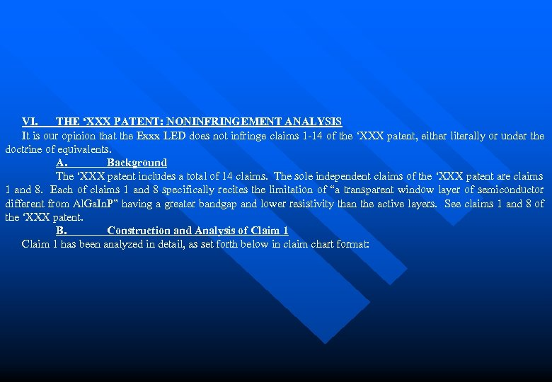 VI. THE 'XXX PATENT: NONINFRINGEMENT ANALYSIS It is our opinion that the Exxx LED