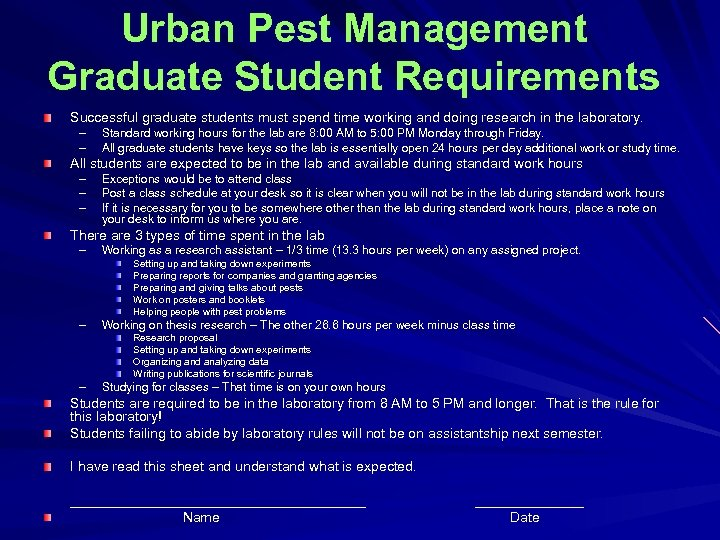 Urban Pest Management Graduate Student Requirements Successful graduate students must spend time working and
