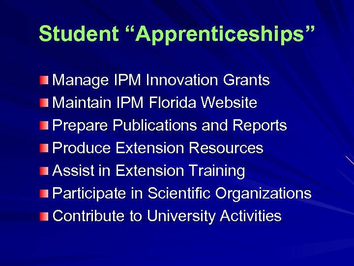 """Student """"Apprenticeships"""" Manage IPM Innovation Grants Maintain IPM Florida Website Prepare Publications and Reports"""