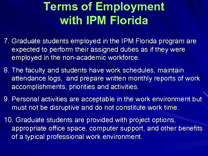 Terms of Employment with IPM Florida 7. Graduate students employed in the IPM Florida