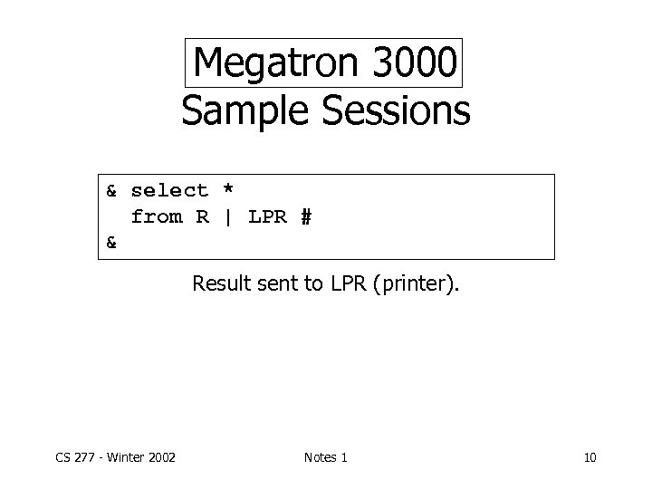Megatron 3000 Sample Sessions & select * from R | LPR # & Result