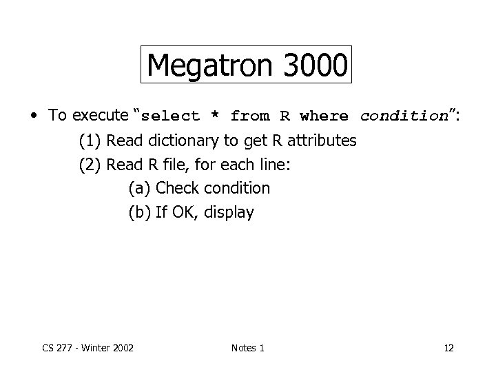 """Megatron 3000 • To execute """"select * from R where condition"""": (1) Read dictionary"""