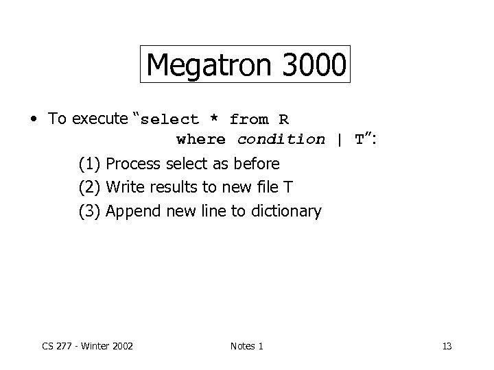 """Megatron 3000 • To execute """"select * from R where condition 
