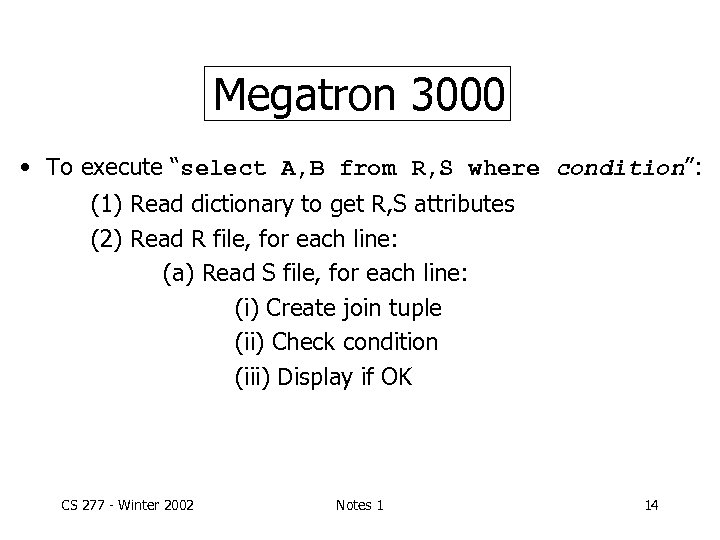 """Megatron 3000 • To execute """"select A, B from R, S where condition"""": (1)"""