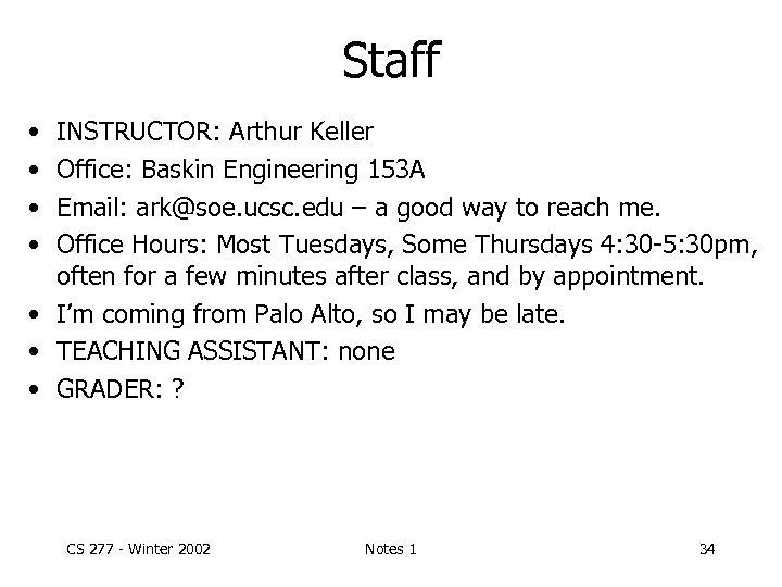 Staff • • INSTRUCTOR: Arthur Keller Office: Baskin Engineering 153 A Email: ark@soe. ucsc.