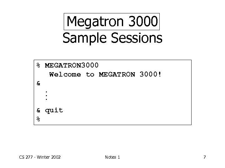 Megatron 3000 Sample Sessions % MEGATRON 3000 Welcome to MEGATRON 3000! &. . .