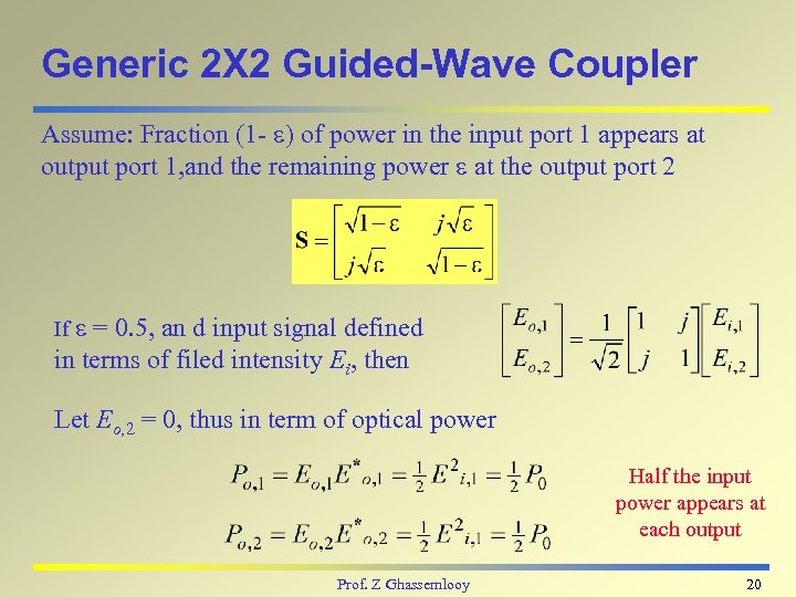 Generic 2 X 2 Guided-Wave Coupler Assume: Fraction (1 - ) of power in