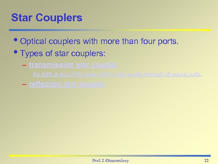 Star Couplers i. Optical couplers with more than four ports. i. Types of star