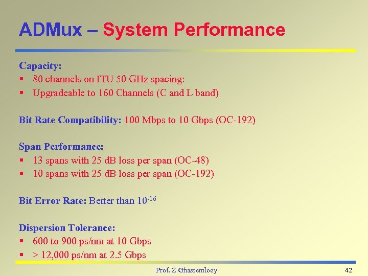 ADMux – System Performance Capacity: § 80 channels on ITU 50 GHz spacing: §
