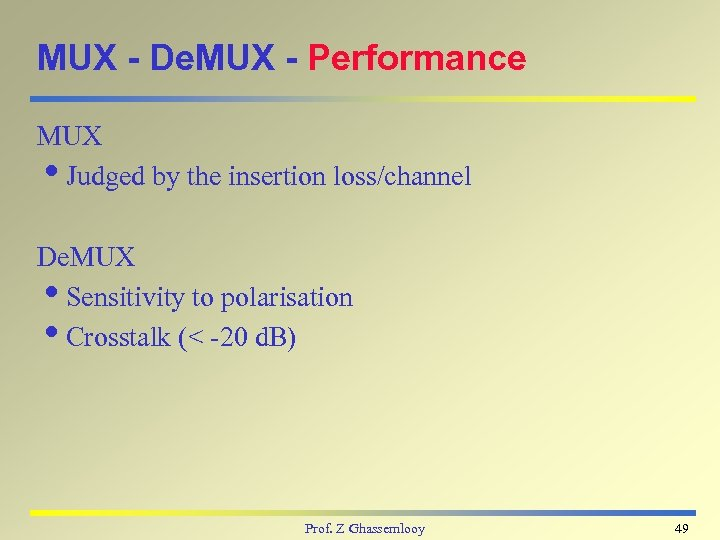 MUX - De. MUX - Performance MUX i. Judged by the insertion loss/channel De.