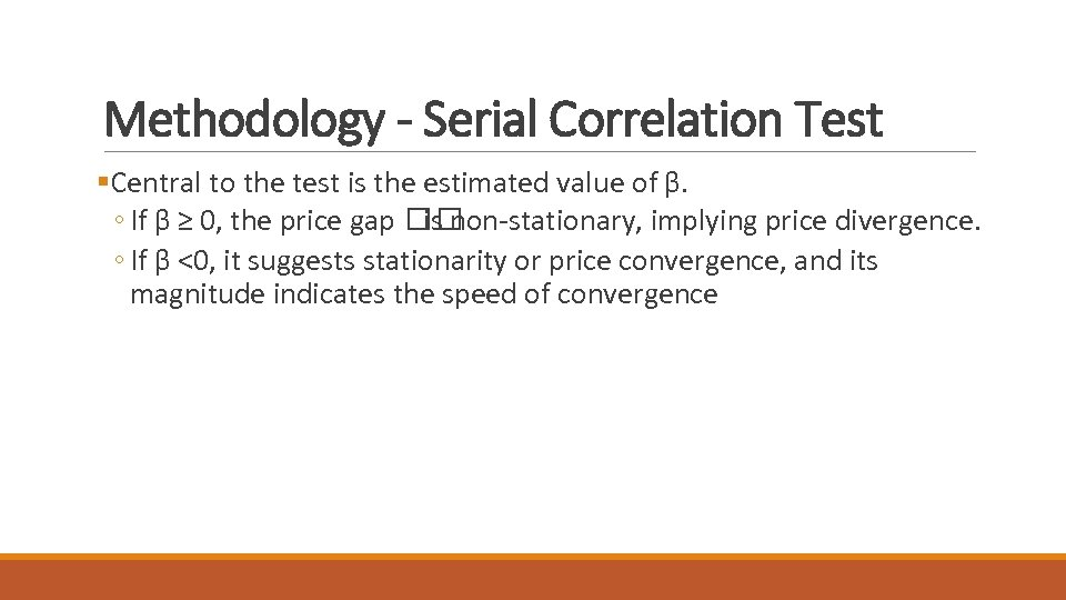 Methodology - Serial Correlation Test §Central to the test is the estimated value of