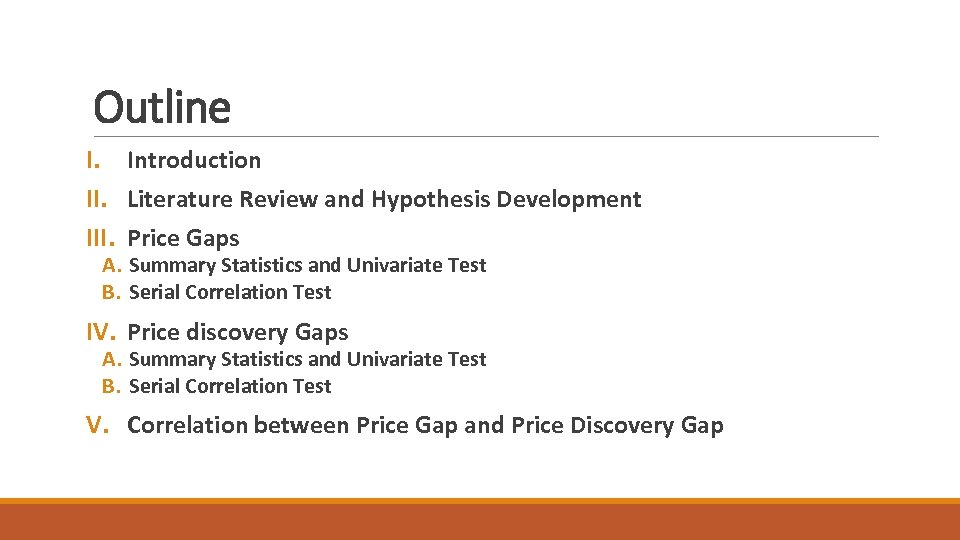 Outline I. Introduction II. Literature Review and Hypothesis Development III. Price Gaps A. Summary