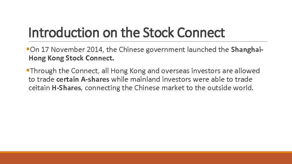 Introduction on the Stock Connect §On 17 November 2014, the Chinese government launched the
