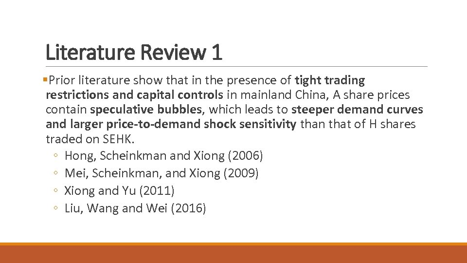 Literature Review 1 §Prior literature show that in the presence of tight trading restrictions