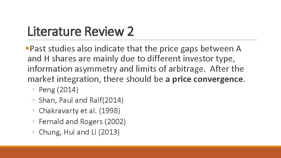 Literature Review 2 §Past studies also indicate that the price gaps between A and