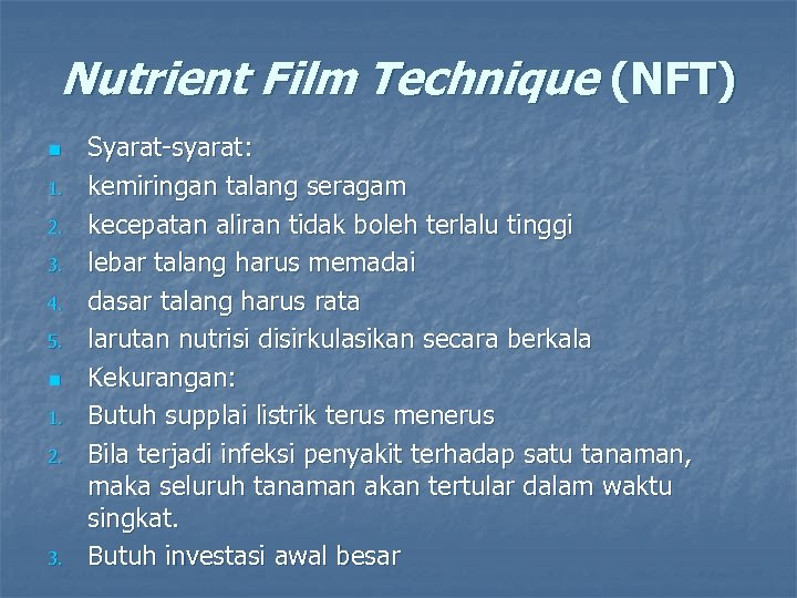 Nutrient Film Technique (NFT) n 1. 2. 3. 4. 5. n 1. 2. 3.