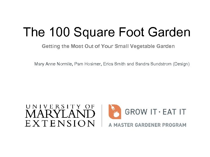 The 100 Square Foot Garden Getting the Most Out of Your Small Vegetable Garden