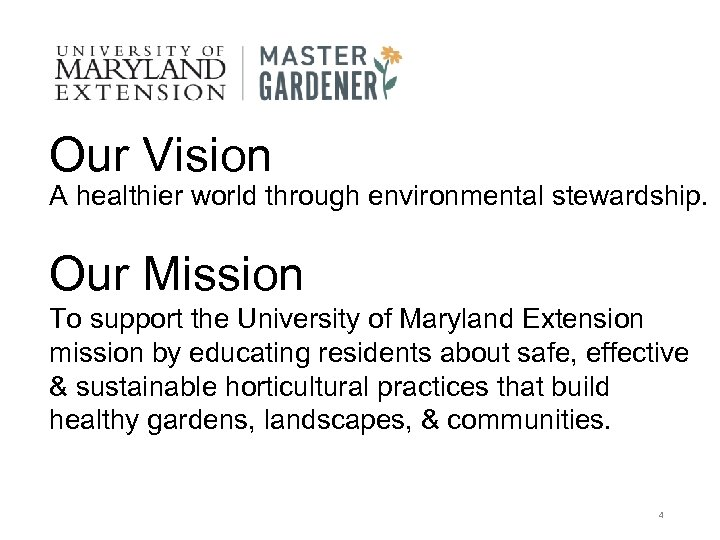 Our Vision A healthier world through environmental stewardship. Our Mission To support the University