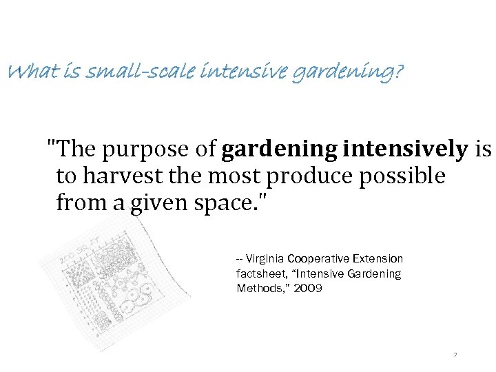 What is small-scale intensive gardening?