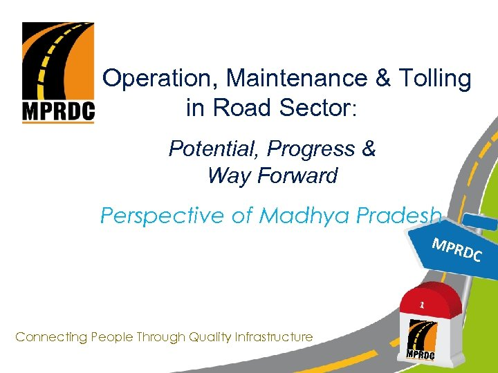 Operation, Maintenance & Tolling in Road Sector: Potential, Progress & Way Forward Perspective of