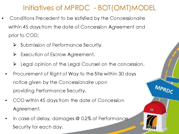 Initiatives of MPRDC - BOT(OMT)MODEL Conditions Precedent to be satisfied by the Concessionaire •