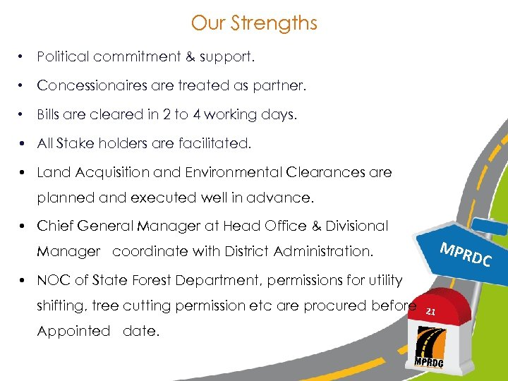 Our Strengths • Political commitment & support. • Concessionaires are treated as partner. •