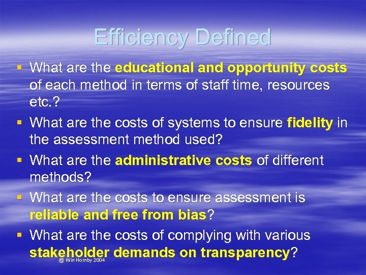 Efficiency Defined § What are the educational and opportunity costs of each method in