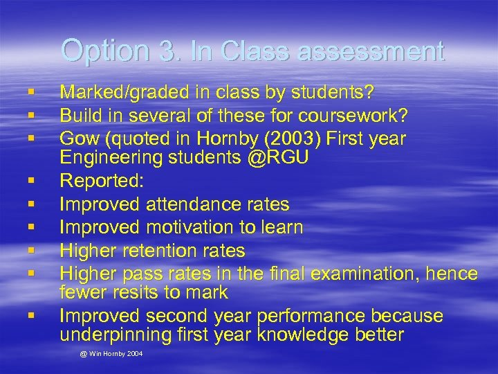 Option 3. In Class assessment § § § § § Marked/graded in class by