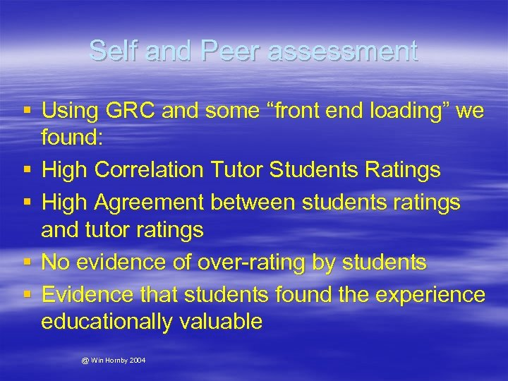 "Self and Peer assessment § Using GRC and some ""front end loading"" we found:"