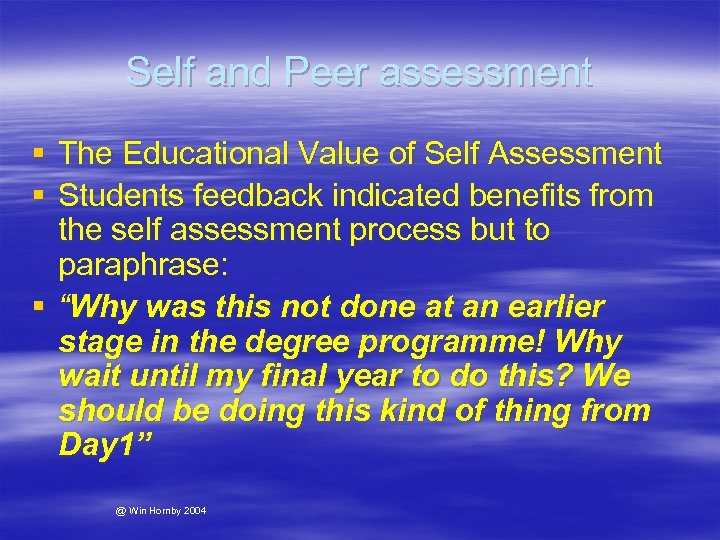 Self and Peer assessment § The Educational Value of Self Assessment § Students feedback