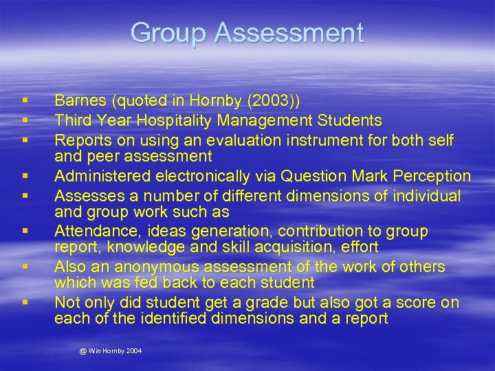 Group Assessment § § § § Barnes (quoted in Hornby (2003)) Third Year Hospitality