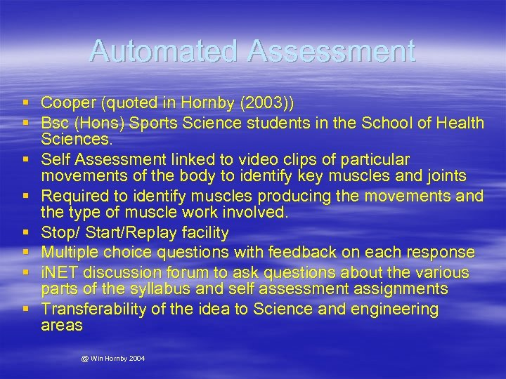 Automated Assessment § Cooper (quoted in Hornby (2003)) § Bsc (Hons) Sports Science students