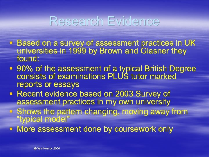 Research Evidence § Based on a survey of assessment practices in UK universities in
