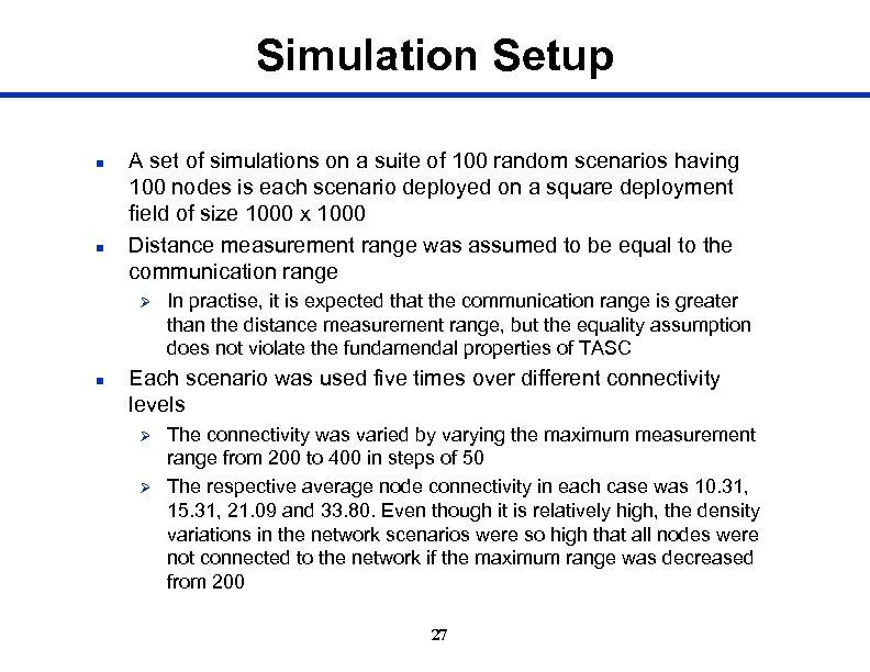 Simulation Setup n n A set of simulations on a suite of 100 random