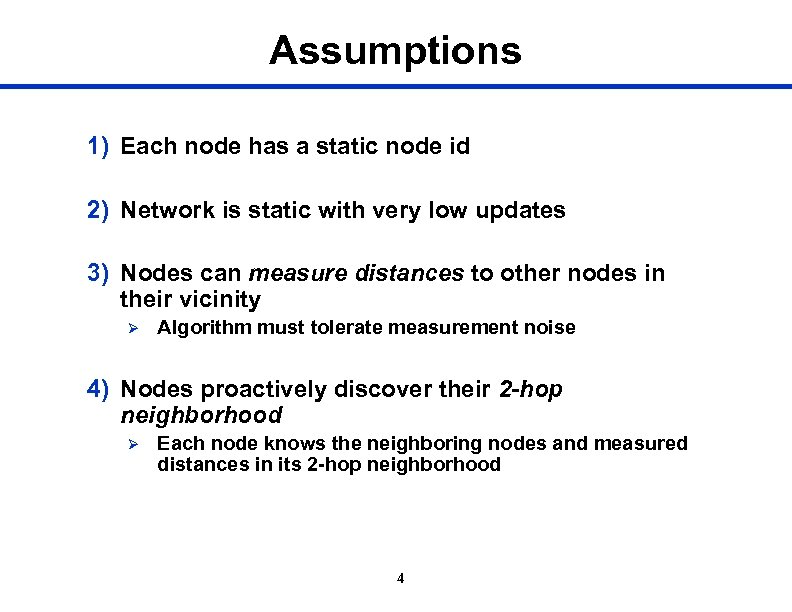 Assumptions 1) Each node has a static node id 2) Network is static with