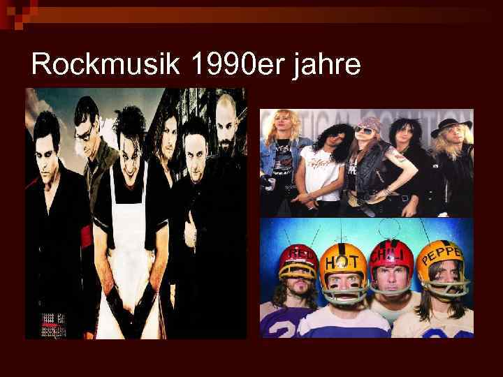 Rockmusik 1990 er jahre
