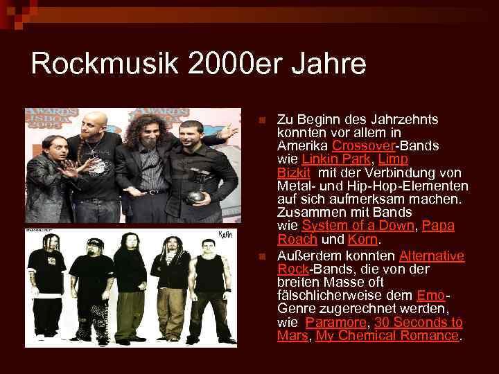 Rockmusik 2000 er Jahre n n Zu Beginn des Jahrzehnts konnten vor allem in