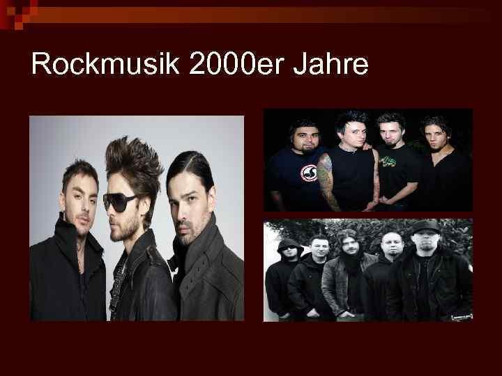Rockmusik 2000 er Jahre