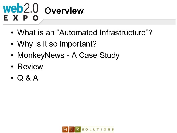 """Overview • • • What is an """"Automated Infrastructure""""? Why is it so important?"""