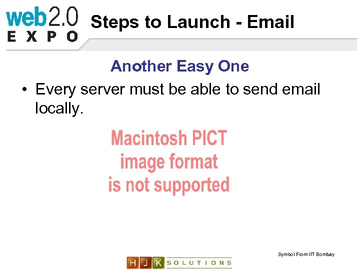 Steps to Launch - Email Another Easy One • Every server must be able