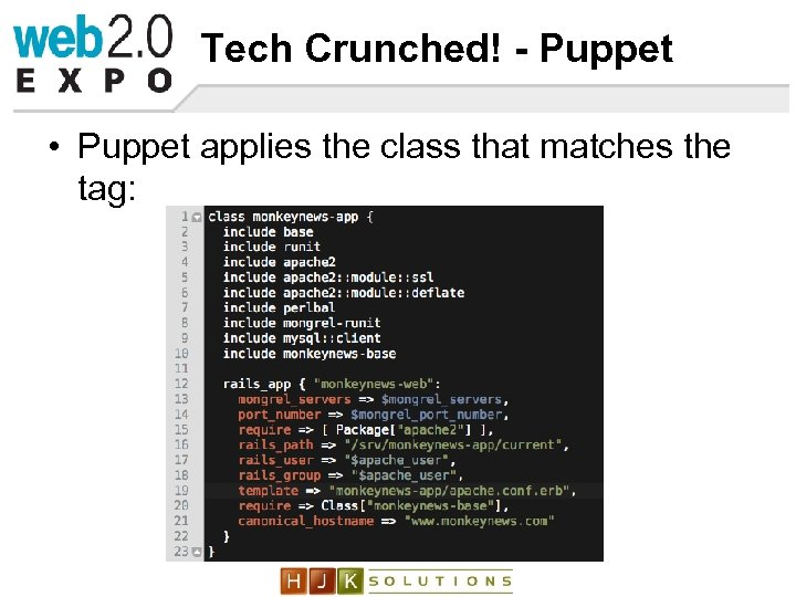 Tech Crunched! - Puppet • Puppet applies the class that matches the tag: