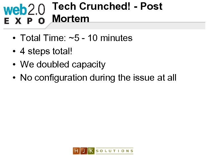 Tech Crunched! - Post Mortem • • Total Time: ~5 - 10 minutes 4