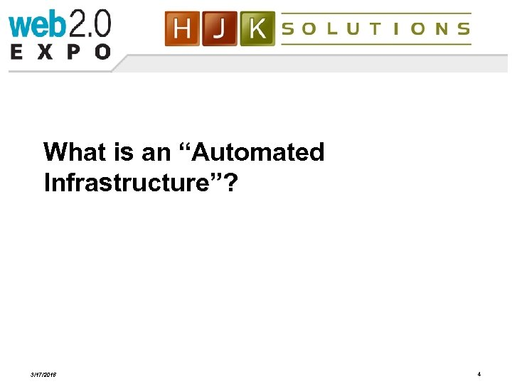 """What is an """"Automated Infrastructure""""? 3/17/2018 4"""