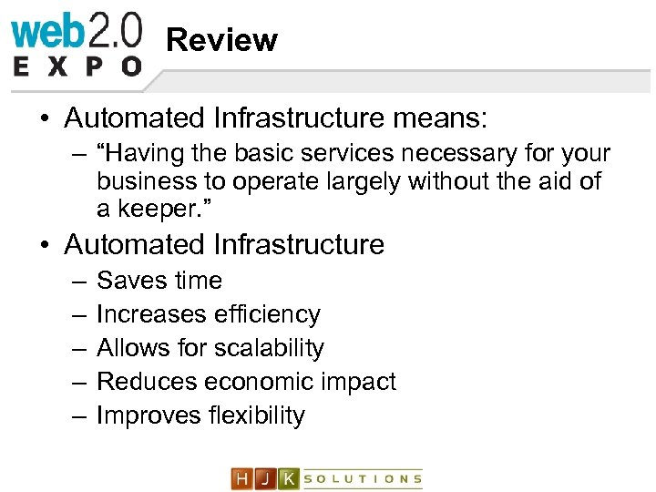 """Review • Automated Infrastructure means: – """"Having the basic services necessary for your business"""