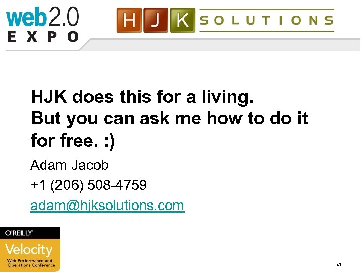 HJK does this for a living. But you can ask me how to do