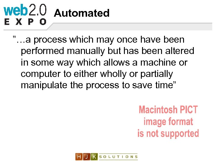 """Automated """"…a process which may once have been performed manually but has been altered"""