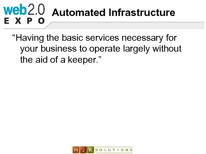 """Automated Infrastructure """"Having the basic services necessary for your business to operate largely without"""