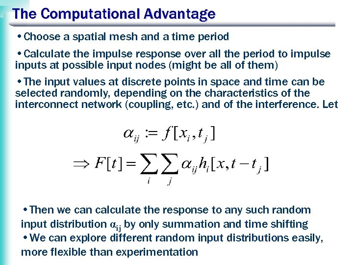The Computational Advantage • Choose a spatial mesh and a time period • Calculate